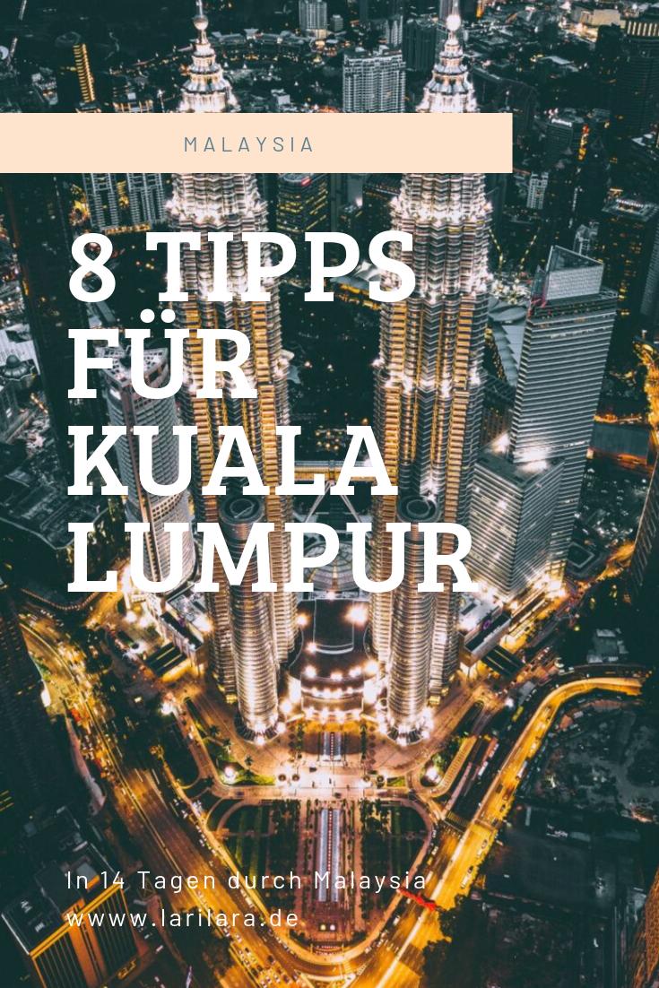 In 14 Tagen durch Malaysia: Kuala Lumpur Tipps